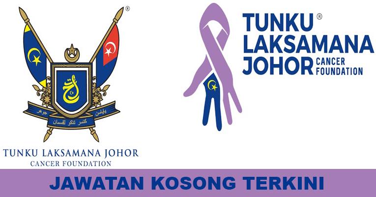 Kekosongan Terkini di Tunku Laksamana Johor Cancer Foundation