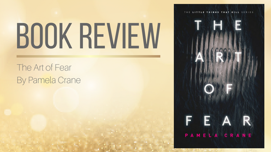 Book Review: The Art of Fear by Pamela Crane