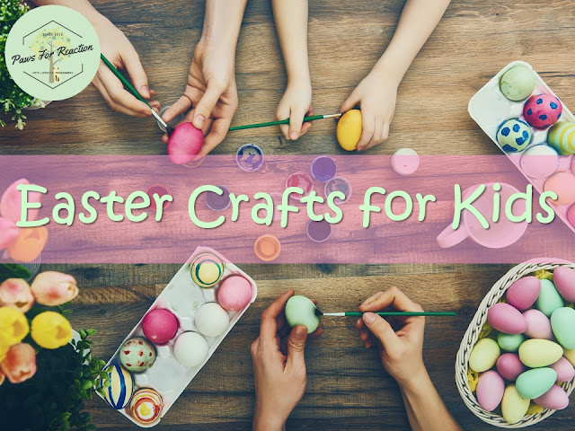 Easter kids crafts Paws For Reaction