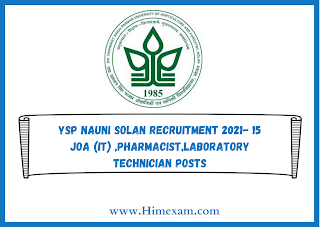 YSP Nauni Solan Recruitment 2021- 15 JOA (IT) ,Pharmacist,Laboratory Technician Posts