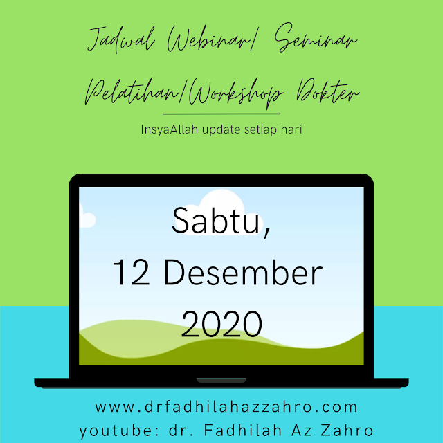 (Sabtu, 12 Desember 2020) Jadwal Webinar/Seminar Pelatihan/Workshop Dokter