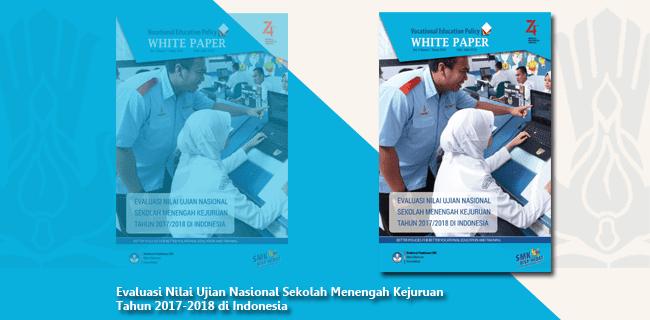 Evaluasi Nilai Ujian Nasional SMK (Sekolah Menengah Kejuruan) Tahun 2017-2018 di Indonesia
