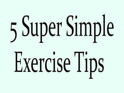5 Super Simple Exercise Tips