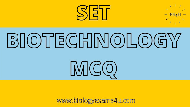 SET BIOTECHNOLOGY MCQ - PG LEVEL QUESTIONS AND ANSWERS
