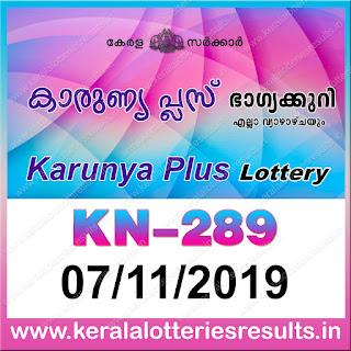 """KeralaLotteriesresults.in, """"kerala lottery result 07 11 2019 karunya plus kn 289"""", karunya plus today result : 7-11-2019 karunya plus lottery kn-289, kerala lottery result 07-11-2019, karunya plus lottery results, kerala lottery result today karunya plus, karunya plus lottery result, kerala lottery result karunya plus today, kerala lottery karunya plus today result, karunya plus kerala lottery result, karunya plus lottery kn.289 results 7-11-2019, karunya plus lottery kn 289, live karunya plus lottery kn-289, karunya plus lottery, kerala lottery today result karunya plus, karunya plus lottery (kn-289) 07/11/2019, today karunya plus lottery result, karunya plus lottery today result, karunya plus lottery results today, today kerala lottery result karunya plus, kerala lottery results today karunya plus 7 11 19, karunya plus lottery today, today lottery result karunya plus 7-11-19, karunya plus lottery result today 7.11.2019, kerala lottery result live, kerala lottery bumper result, kerala lottery result yesterday, kerala lottery result today, kerala online lottery results, kerala lottery draw, kerala lottery results, kerala state lottery today, kerala lottare, kerala lottery result, lottery today, kerala lottery today draw result, kerala lottery online purchase, kerala lottery, kl result,  yesterday lottery results, lotteries results, keralalotteries, kerala lottery, keralalotteryresult, kerala lottery result, kerala lottery result live, kerala lottery today, kerala lottery result today, kerala lottery results today, today kerala lottery result, kerala lottery ticket pictures, kerala samsthana bhagyakuri"""