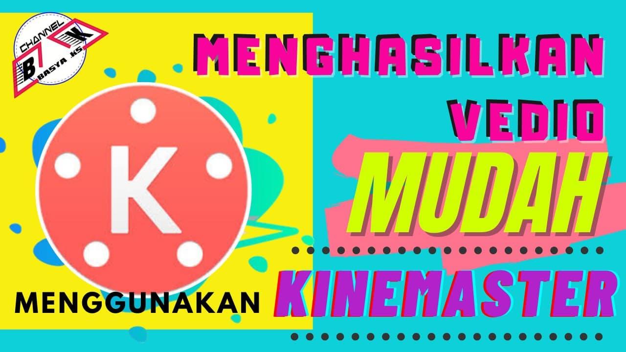 Akademi Youtuber: MUDAH GUNA KINEMASTER MENGHASILKAN VEDIO ...