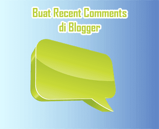 Buat Recent Comments di Blogger