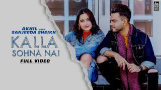 Kalla Sohna Nai Song Lyrics - Akhil