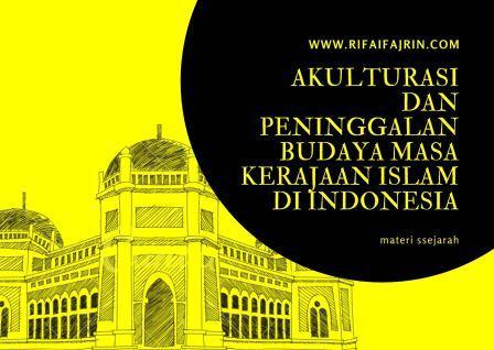 akulturasi dan peninggalan budaya islam
