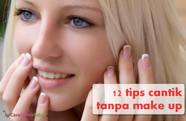 tips cantik tanpa make up dan natural