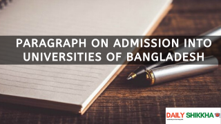 Now write a paragraph on Admission into Universities of Bangladesh