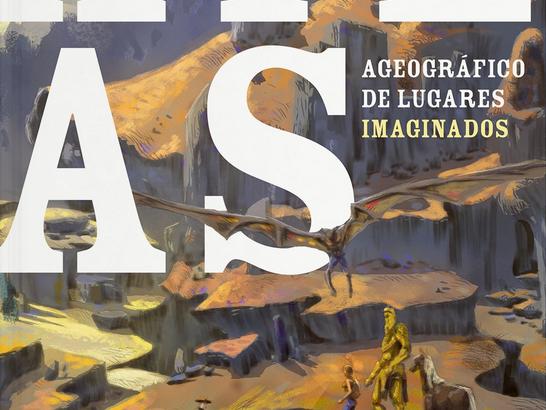 Pré-venda: Atlas Ageográfico de Lugares Imaginados, de Ana Cristina Rodrigues e Lendari