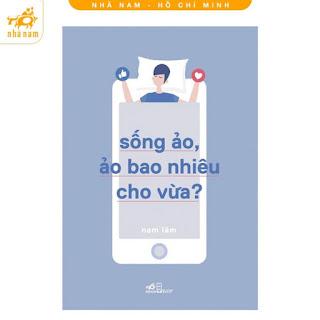 Sách - Sống Ảo, Ảo Bao Nhiêu Cho Vừa ebook PDF-EPUB-AWZ3-PRC-MOBI