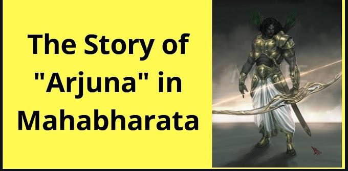 Complete Story Of Arjuna   Mahabharata