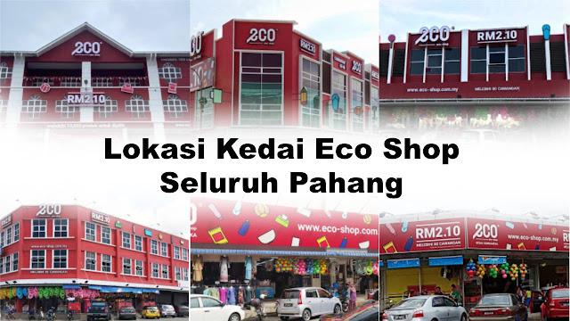 Senarai Lokasi Eco Shop (Kedai 2 Ringgit) Di Seluruh Negeri Pahang
