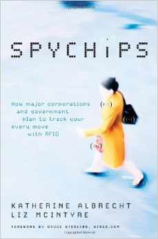 http://www.amazon.com/Spychips-Corporations-Government-Katherine-Hardcover/dp/B00DWWB0T8/ref=sr_1_2?ie=UTF8&qid=1396631471&sr=8-2&keywords=spychips