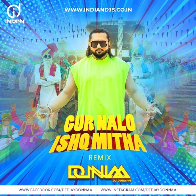 Gur Naal Ishq Mitha DJ Donnaa Yo Yo Honey Singh Indiandjs 320Kbps