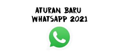 Aturan baru Whatsapp 2021