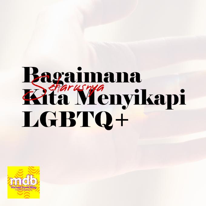 Bagaimana (Seharusnya) Kita Menyikapi LGBTQ+