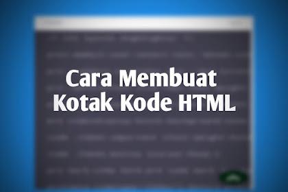 [TERBARU] Cara Membuat Kotak Kode HTML Didalam Postingan Blog Dengan Mudah ✓
