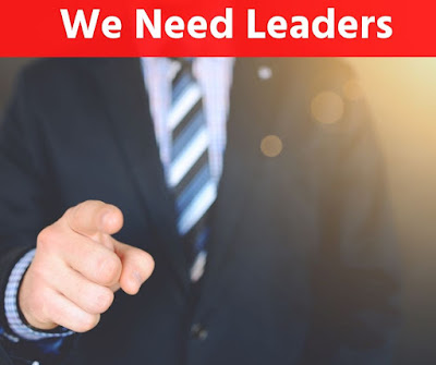 Presently, More Than Ever, We Need Leaders, Who Are READY!