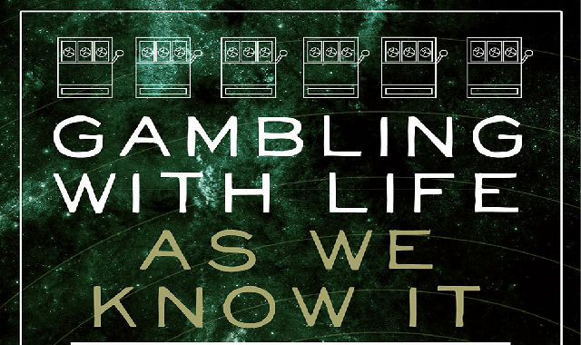 Gambling With Life As We Know It #infographic