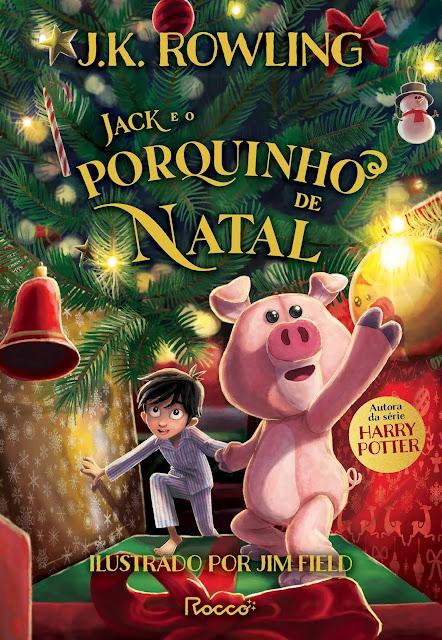 Novo livro de J.K. Rowling, 'Jack e o Porquinho de Natal', é lançado mundialmente!   Ordem da Fênix Brasileira