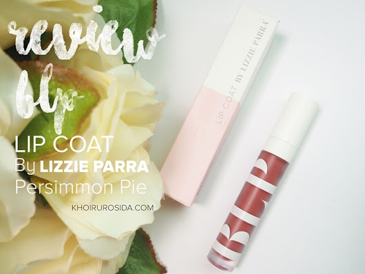 Look At Me: Review BLP Beauty Lipcoat by Lizzie parra - Persimmon pie