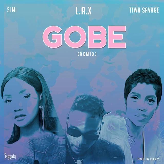 L.a.x ft Simi x Tiwa savage – Gobe [Remix]