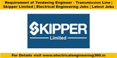 Requirement of Tendering Engineer - Transmission Line, Skipper Limited ,  Electrical Engineering Jobs, Latest Jobs, Tender, Engineer