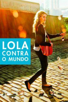 Lola Contra o Mundo Torrent - WEB-DL 720p Dual Áudio