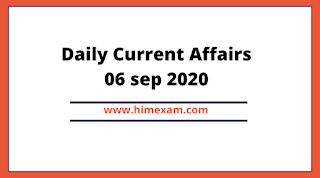 Daily Current Affairs 06  SEP 2020