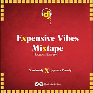 MIXTAPE: EXCLUSIVE dj POJAM X Hypeman Remedy – Expensive Vibe Hype Mixtape