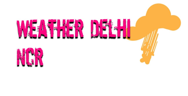Weather delhi ncr