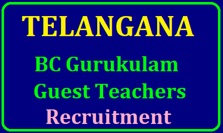TS BC Gurukulam Guest Teachers Eligibility Qualifications Exam Pattern Selection Procedure/2019/06/telangana-ts-bc-gurukulam-guest-teachers-recruitment-notification-eligibility-qualifications-selection-procedure-download-apply-online.html