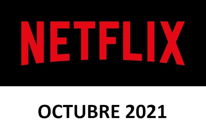 Novedades y Estrenos de Netflix España Octubre 2021