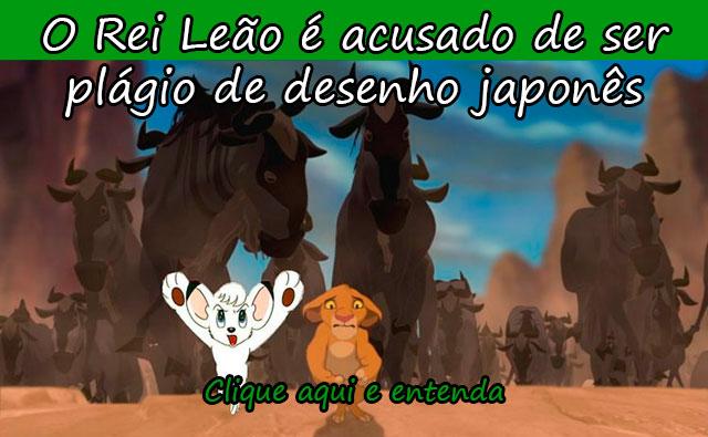 O REI LEÃO É ACUSADO DE SER PLÁGIO DE DESENHO JAPONÊS