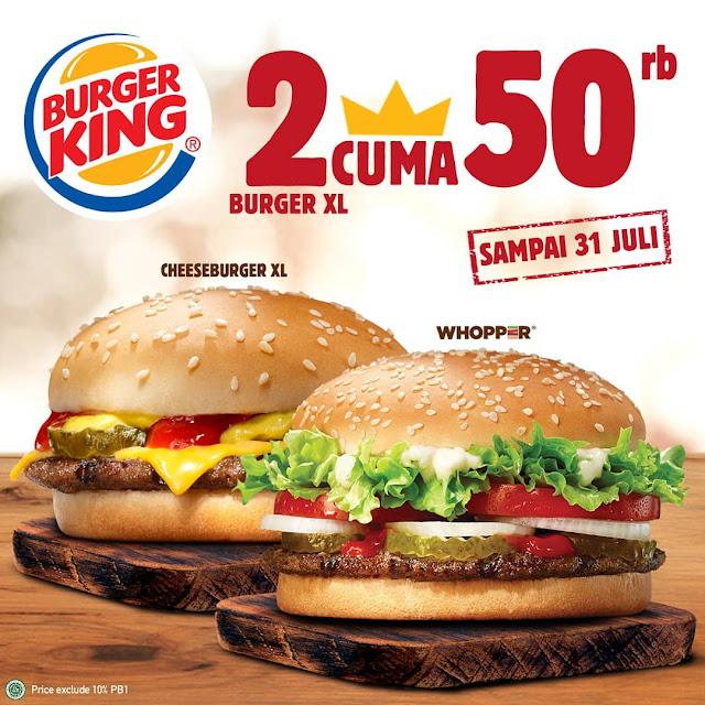 #BurgerKing - #Promo 2 Burger Whopper dan Cheeseburger XL Cuma 50K (s.d 31 Juli 2019)