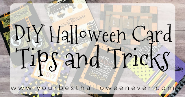 Your Best Halloween Ever, DIY Halloween Card Tips and Tricks