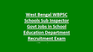 West Bengal WBPSC Schools Sub Inspector Govt Jobs in School Education Department Recruitment Exam Notification 2018