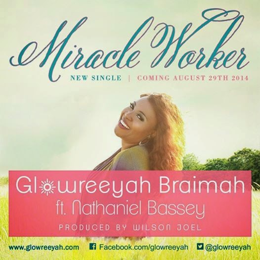 Miracle Worker by Glowreeyah Braimah Featuring Nathaniel Bassey