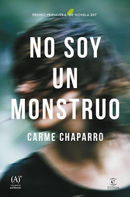 LIBRO - No soy un monstruo Carme Chaparro (Espasa - 21 marzo 2017) PREMIO PRIMAVERA DE NOVELA 2017 Literatura - Novela COMPRAR ESTE LIBRO EN AMAZON ESPAÑA
