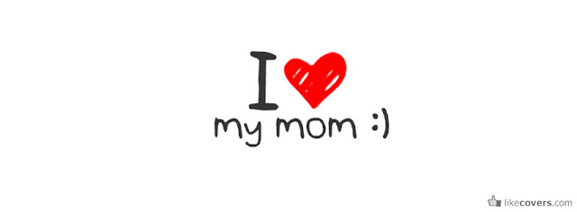 Download i love you mom images for facebook timeline cover photos