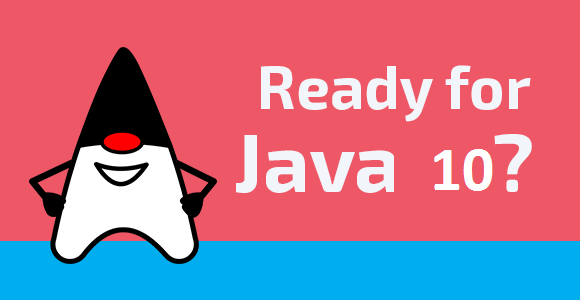 Ready for java 10