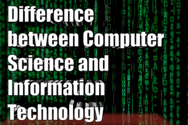 What is the Difference Between Computer Science and Information Technology
