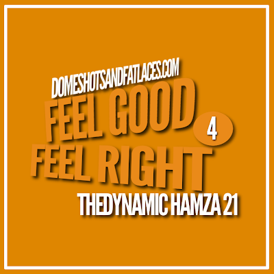 The Dynamic Hamza 21 - Feel Good Feel Right 4