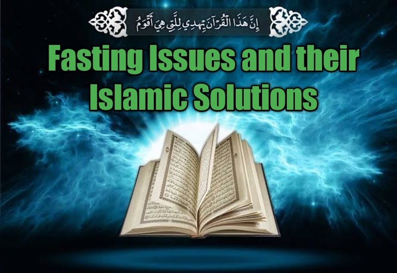 Fasting Issues and their Islamic Solutions