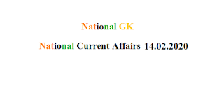 National Current Affairs 14 February 2020