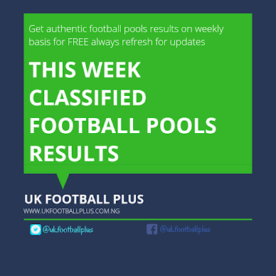 WEEK 20: UK FOOTBALL POOLS RESULTS | 24-11-2018 | www.ukfootballplus.com.ng