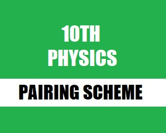 10th Class (Matric-2) Pairing Scheme (2019) of Physics - Taleem360